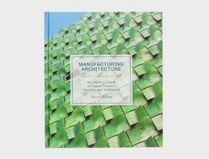 LAURENCE KING PUBLISHING - manufacturing architecture - Livre De Décoration