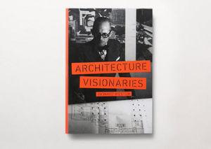 LAURENCE KING PUBLISHING - architecture visionaries - Livre Beaux Arts