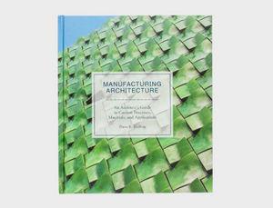 LAURENCE KING PUBLISHING - manufacturing architecture - Livre De Décoration