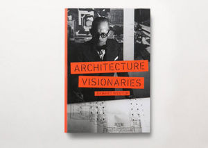 LAURENCE KING PUBLISHING - architecture visionaries - Livre Beaux Arts