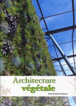 Eyrolles Editions - Livre de décoration-Eyrolles Editions-Architecture végétale