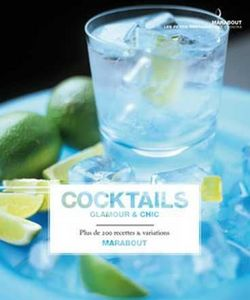 Hachette Livres - cocktails : glamour et chic - Recipe Book
