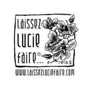 LAIssEZ LUCIE FAIRE...