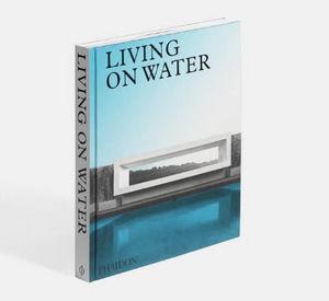 Phaidon Editions - living on water - Deko Buch